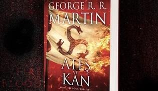 George R.R. Martin'in diziye uyarlanan kitabı Ateş ve Kan piyasaya çıkıyor