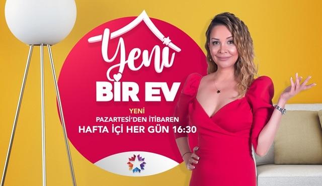 Evrim Akın'ın sunumuyla Yeni Bir Ev, Star Tv'de başlıyor!