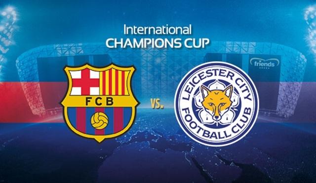 Barcelona – Leicester City, Uluslararası Şampiyonlar Kupası maçı Kanal D'de!