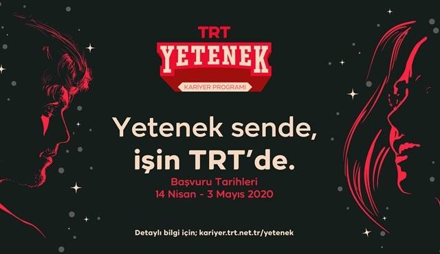 TRT, yetenek avına çıkıyor!