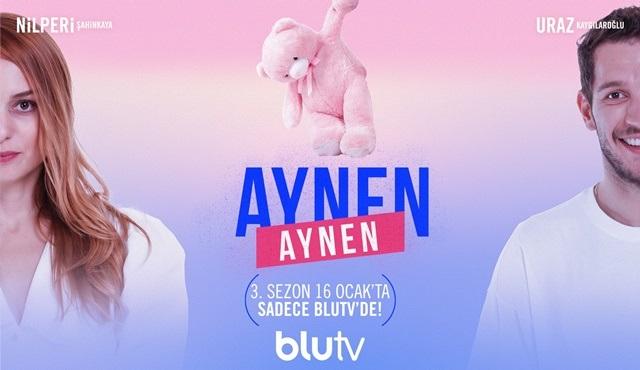 Aynen Aynen dizisi 3. sezonuyla 16 Ocak'tan itibaren BluTV'de!