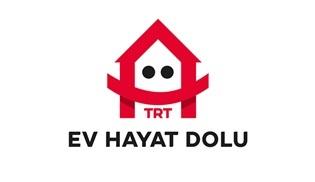 TRT, 'Ev Hayat Dolu' sloganıyla yayın akışlarını değiştirdi!