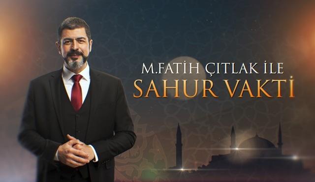 M. Fatih Çıtlak ile Sahur Vakti, Kanal D'de başlıyor!