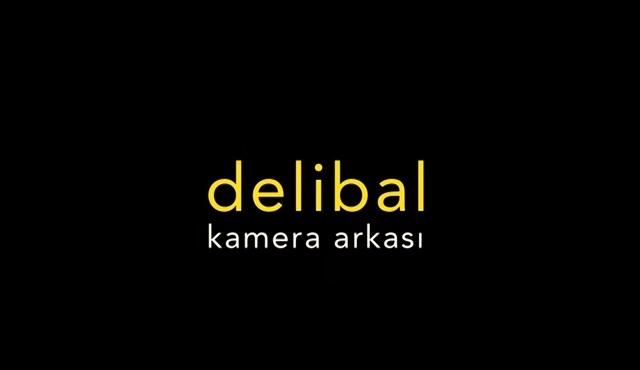 Delibal filminin kamera arkası görüntüleri yayınladı!