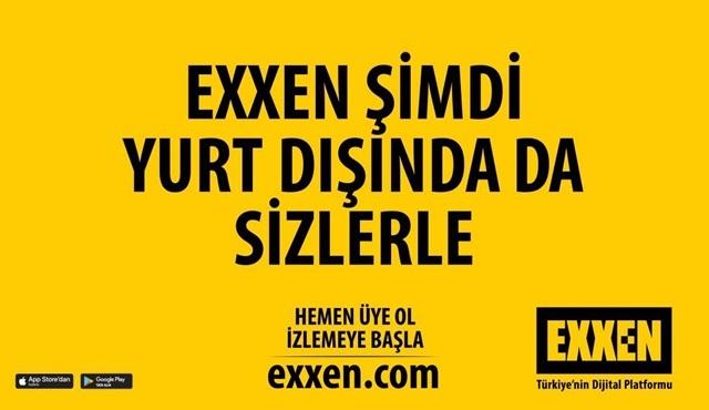 EXXEN, yurt dışındaki kullanıcılar için de hizmete açıldı!