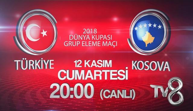 Türkiye - Kosova karşılaşması TV8'de ekrana geliyor!