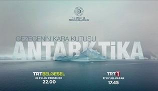Gezegenin Kara Kutusu: Antarktika belgeseli TRT 1 ve TRT Belgesel'de!