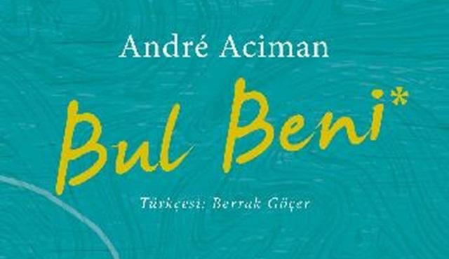 Call Me by Your Name'nin devam kitabı Find Me, Türkçe çevirisiyle çıktı!