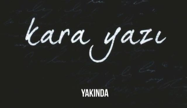 Merakla beklenen Kara Yazı dizisinden ilk tanıtım yayınlandı!