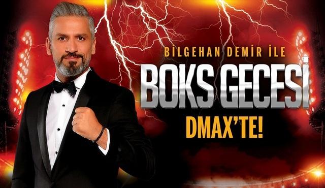 Bilgehan Demir ile Boks Gecesi artık DMAX'te