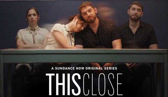 This Close dizisi ikinci sezon onayını aldı