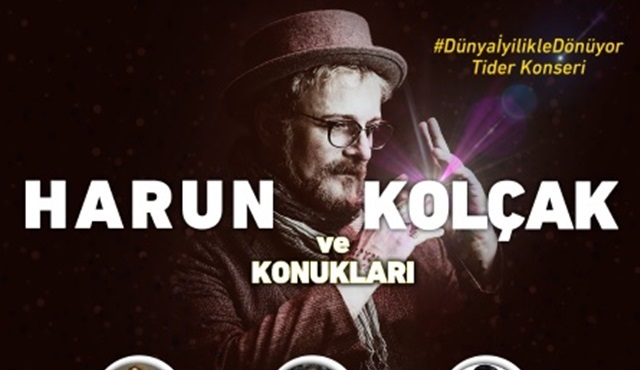 Harun Kolçak ve sanatçı dostları TİDER için sahnede!