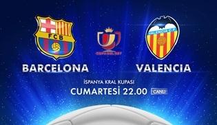 Barcelona - Valencia maçı Kanal D'de ekrana geliyor!