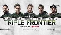 Triple Frontier: Netflix'ten aksiyon dolu yeni bir macera ve gerilim hikayesi