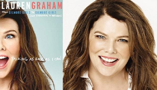 İzlemekle yetinmek istemeyenler için: Bir Lauren Graham kitabı