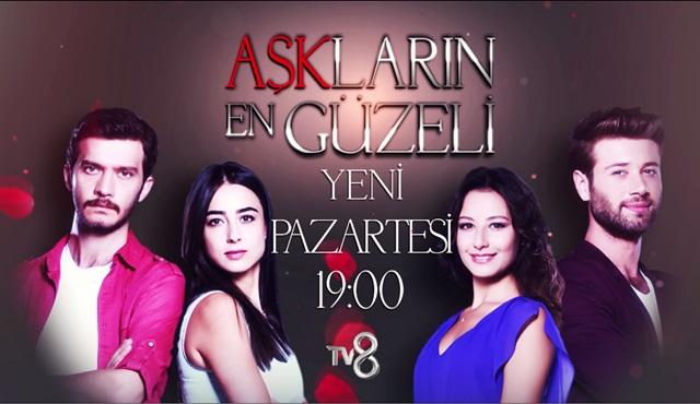 Aşkların En Güzeli, TV8'de başlıyor!