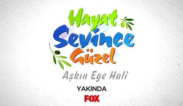 New FOX series: 'Hayat Sevince Güzel'