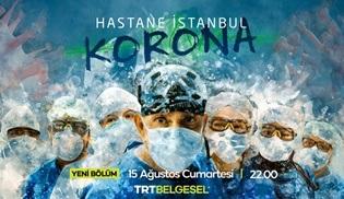 Hastane İstanbul Korona belgeseli yeni bölümünde nefesleri kesecek!