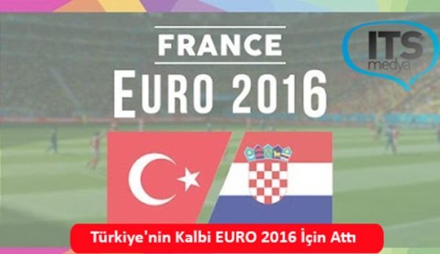 Türkiye'nin kalbi Euro 2016 için attı!