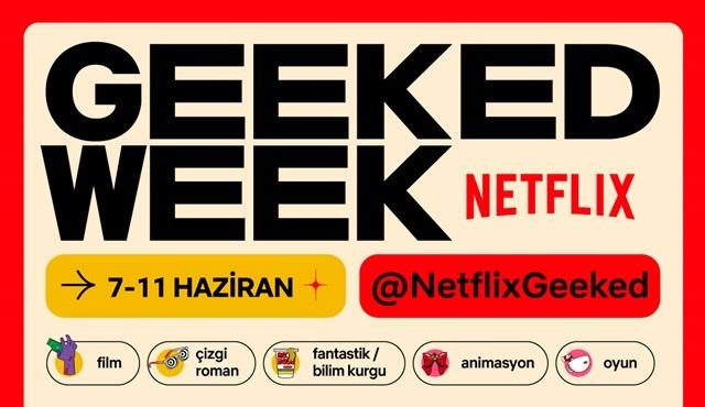 Netflix, izleyicileri Geeked Week'e davet ediyor!