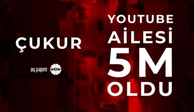 Çukur dizisinin YouTube kanalı 5 milyon aboneye ulaştı!