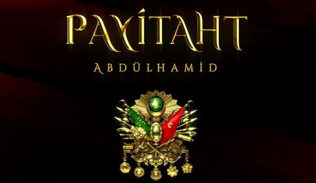 Payitaht Abdülhamid'in yeni sezon başlama tarihi belli oldu!