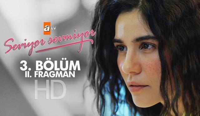 Seviyor Sevmiyor 3. bölüm ikinci fragmanı yayınlandı!