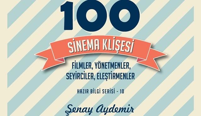 Sinema tarihindeki klişeler bu kitapta toplandı: 100 Sinema Klişesi