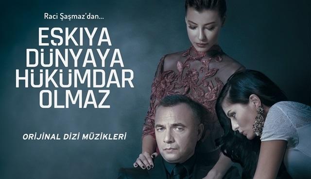 Eşkıya Dünyaya Hükümdar Olmaz'ın dizi müzikleri albümü çıktı!