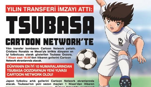 Yılın transferi sahaya iniyor: Tsubasa, Cartoon Network kadrosuna katıldı!