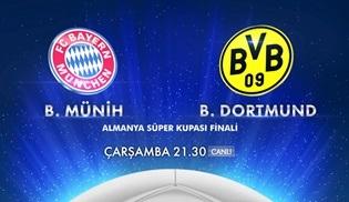 Bayern Münih - Borussia Dortmund, Almanya Süper Kupası maçı Kanal D'de!