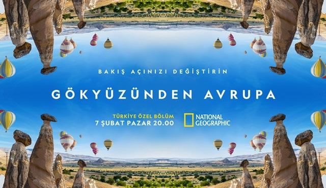 Gökyüzünden Avrupa, Türkiye bölümüyle National Geographic ekranlarına geliyor!