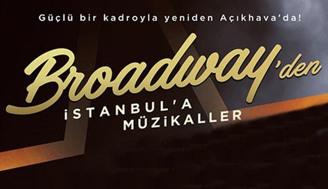Broadway'den İstanbul'a Müzikaller yeniden Harbiye Açıkhava'da!