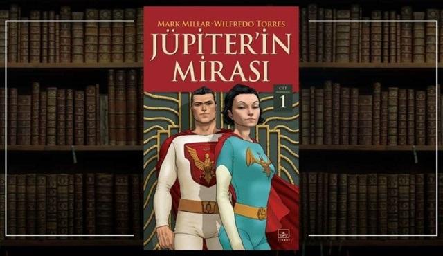 Jupiter's Legacy dizisinin uyarlandığı çizgi romanlar artık Türkçede!