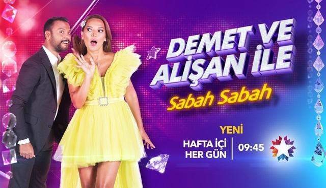 Demet ve Alişan ile Sabah Sabah, canlı yayınla Star Tv'de başlıyor!
