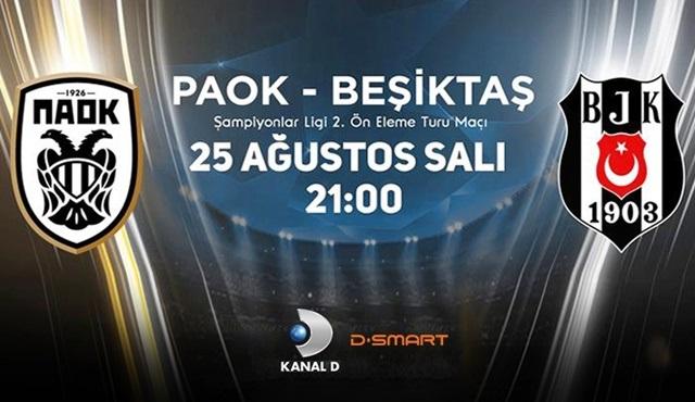 PAOK - Beşiktaş karşılaşması Kanal D ve D-Smart'ta ekrana gelecek!