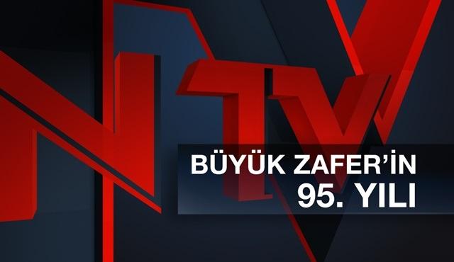 NTV, 30 Ağustos'un 95. yılını özel bir yayınla kutluyor!