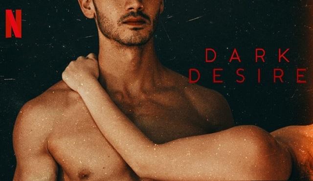 Netflix, Dark Desire dizisine 2. sezon onayı verdi