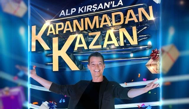 Kapanmadan Kazan, Alp Kırşan'ın sunumuyla Star Tv'de başlıyor!