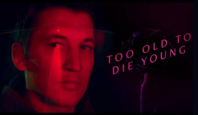 Amazon'un Miles Teller'lı yeni dizisi Too Old To Die Young 14 Haziran'da başlıyor
