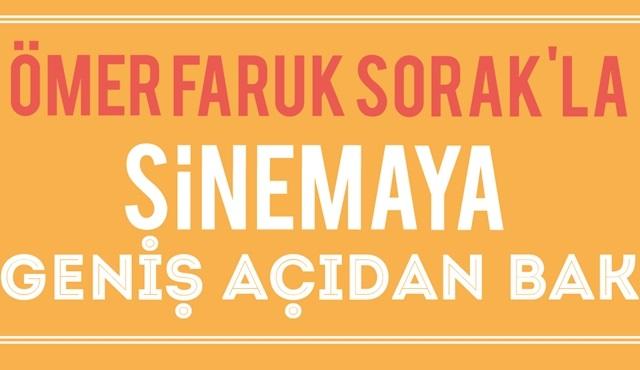 İçindeki yönetmeni Ömer Faruk Sorak ile keşfet!