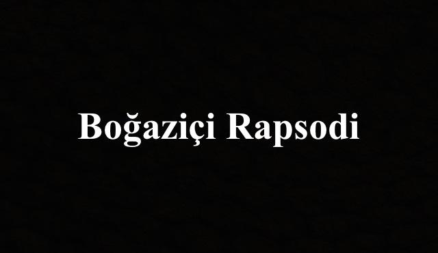 Boğaziçi Rapsodi'nin yönetmeni belli oldu..