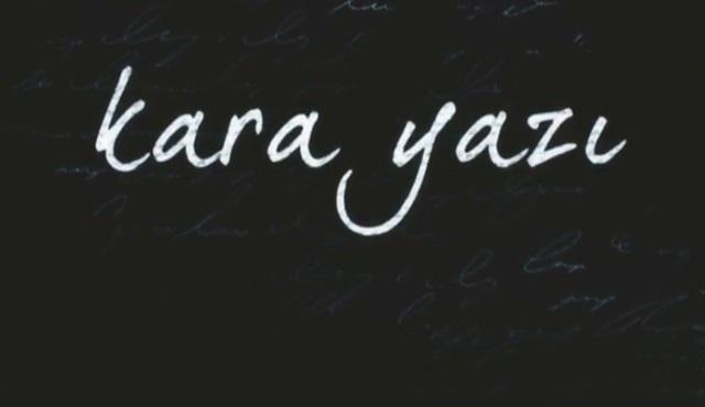 Kanal D dizisi Kara Yazı final yapıyor!