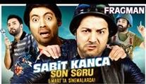 Sabit Kanca: Son Soru filminin fragmanı yayınlandı!