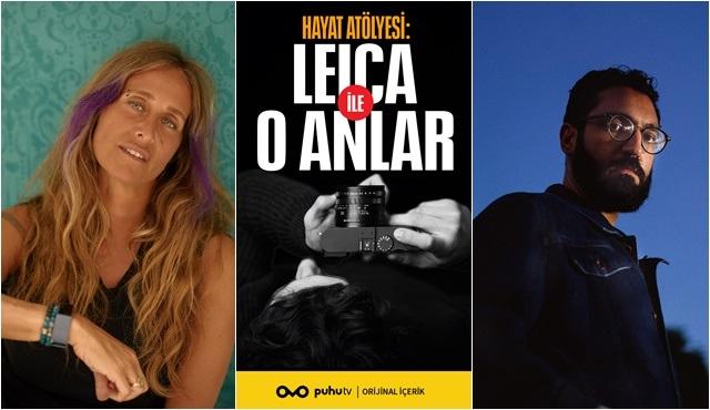 Hayat Atölyesi: Leica ile O Anlar programı 14 Eylül'de puhutv'de!