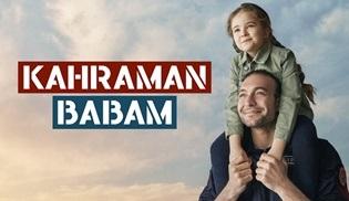 Kahraman Babam dizisi ilk bölümüyle Show Tv'de ekrana gelmeye hazırlanıyor!