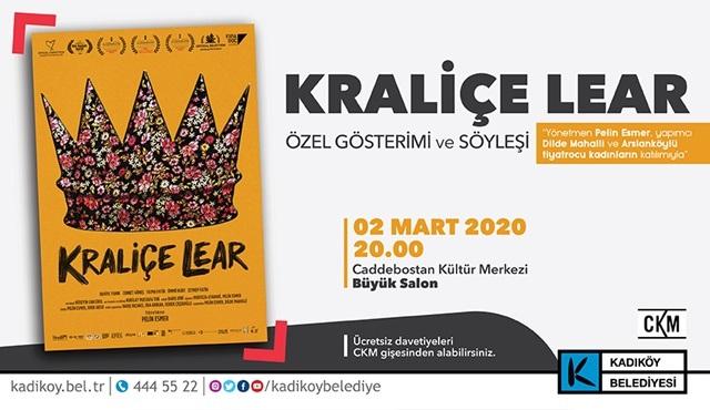 Kraliçe Lear filminin özel gösterimi Caddebostan Kültür Merkezi'nde yapılacak!