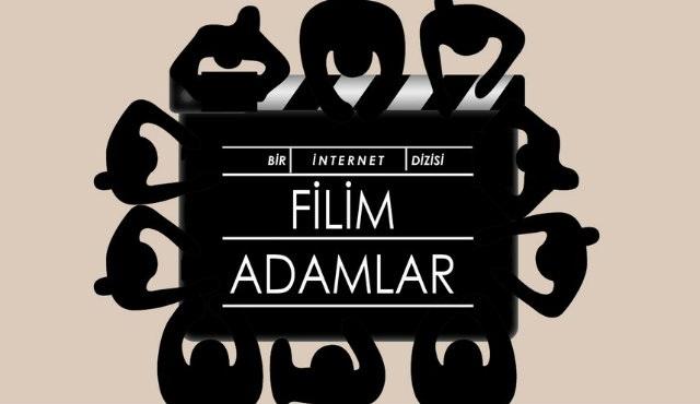Dizi ve film sektörünün aksaklıkları Filim Adamlar'da!
