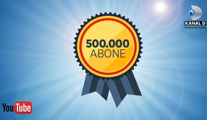 Kanal D YouTube hesabı 500 bin aboneyi geçerek rekor kırdı!